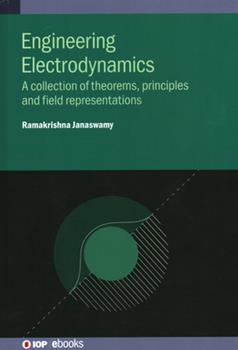 Hardcover Engineering Electrodynamics: A collection of theorems, principles and field representations Book