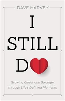 Paperback I Still Do: Growing Closer and Stronger Through Life's Defining Moments Book