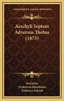 Hardcover Aeschyli Septem Adversus Thebas (1875) Book