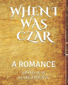 Paperback WHEN I WAS CZAR: A ROMANCE Book