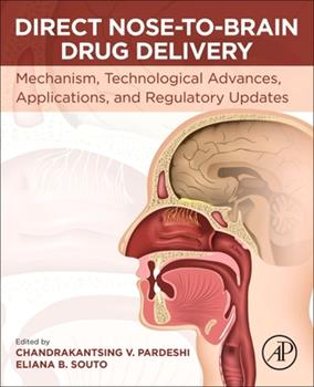 Paperback Direct Nose-To-Brain Drug Delivery: Mechanism, Technological Advances, Applications, and Regulatory Updates Book