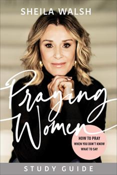 Paperback Praying Women Study Guide: How to Pray When You Don't Know What to Say Book