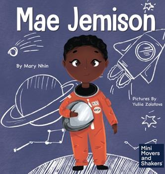 Hardcover Mae Jemison: A Kid's Book About Reaching Your Dreams Book