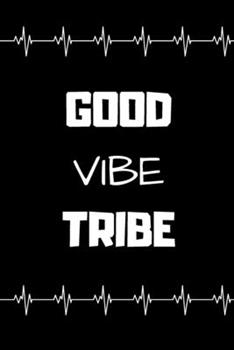 Paperback Good Vibe Tribe : Lined Notebook Book