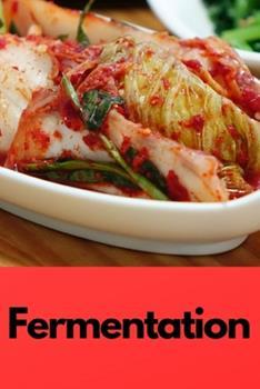 Paperback Fermentation : Notizbuch Bzw. Notizheft F�r das Fermentieren, Einmachen, Einlegen Oder G�ren [German] Book