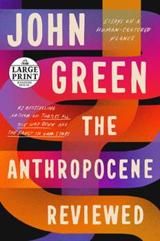 Paperback The Anthropocene Reviewed [Large Print] Book