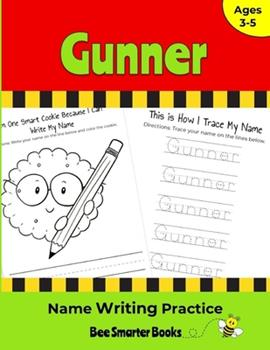 Paperback Gunner Name Writing Practice: Personalized Name Writing Activities for Pre-schoolers to Kindergartners Book