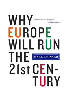 Paperback Why Europe Will Run the 21st Century Book