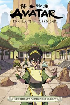 Avatar: The Last Airbender: Toph Beifong's Metalbending Academy - Book  of the Avatar: The Last Airbender Comics
