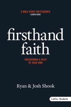 Paperback Firsthand Faith: Discovering a Faith of Your Own - Leader Guide Book