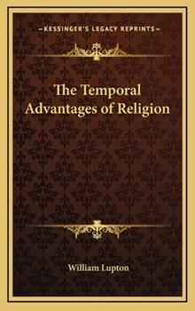 Hardcover The Temporal Advantages of Religion Book