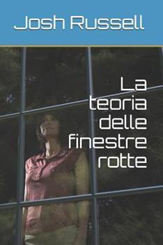 La teoria delle finestre rotte 1519642547 Book Cover