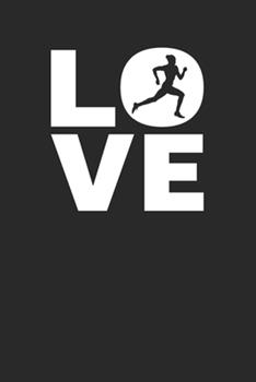 Paperback Love : Running - I Love to Run - Runners & Joggers Notebook 6 X 9 (A5) Lined Ruled Journal Gift (108 Pages) Book