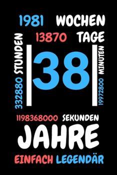 Paperback 38 Jahre Einfach Legend�r : Liniertes Geburtstag Birthday Oder G�stebuch Geschenk Liniert - Geburtstags Journal F�r M�nner und Frauen Mit Linien [German] Book