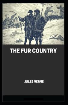 Paperback The Fur Country Annotated Book