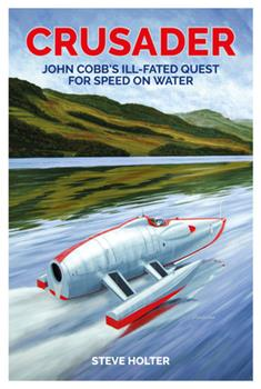 Hardcover Crusader: John Cobb's Ill-Fated Quest for Speed on Water Book