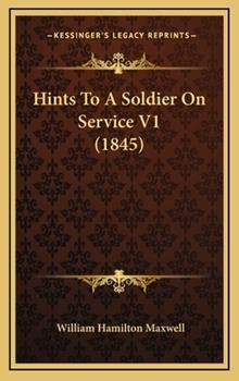 Hardcover Hints to a Soldier on Service V1 Book