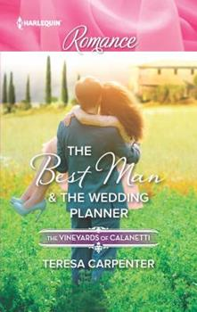 The Best Man & The Wedding Planner - Book #6 of the Vineyards of Calanetti