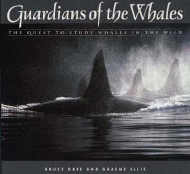 Guardians of the Whales: The Quest to Study Whales in the Wild 0882404288 Book Cover