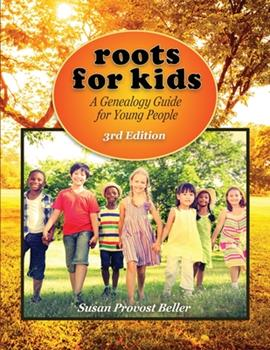 Paperback Roots for Kids: A Genealogy Guide for Young People. 3rd Edition Book
