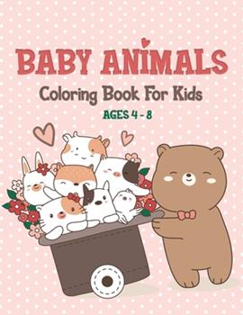 Paperback Baby Animals Coloring Book For Kids Ages 4-8: 40 Cute Kids Animal Coloring Pages Book