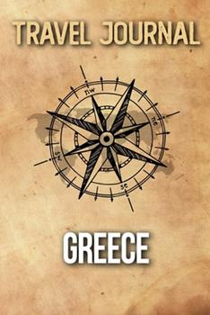 Paperback Travel Journal Greece : Travel Diary and Planner - Journal, Notebook, Book, Journey - Writing Logbook - 120 Pages 6x9 - Gift for Backpacker Book