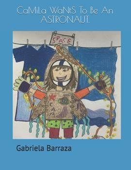 Paperback CaMiLa WaNtS To Be An ASTRONAUT. Book
