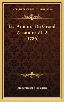 Hardcover Les Amours du Grand Alcandre V1-2 Book