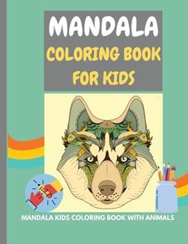 Paperback Mandala Coloring Book for Kids: Fantastic mandala kids coloring book with fabulous animals - 50 easy, fun, and simple mandala designs for kids (perfec [Large Print] Book