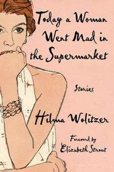 Today a Woman Went Mad in the Supermarket: Stories null Book Cover