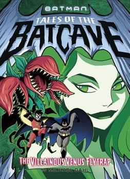 The Villainous Venus Flytrap - Book  of the Batman Tales of the Batcave