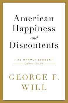 Hardcover American Happiness and Discontents: The Unruly Torrent, 2008-2020 Book