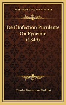 Hardcover De L'Infection Purulente Ou Pyoemie Book