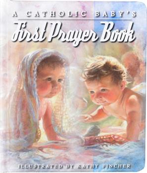 Board book A Catholic Baby's First Prayer Book