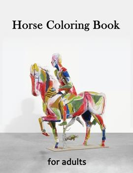 Paperback Horse Coloring Book for Adults: Creative Horses, Stress Relieving Patterns For Relaxation, Adult Coloring Books Horses Book