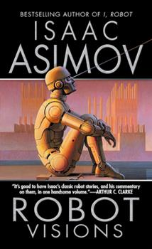 Robot Visions - Book #1.13 of the Foundation Universe