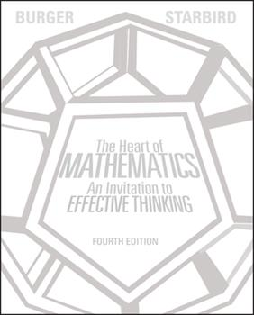 The Heart of Mathematics: An Invitation to Effective Thinking 1559534079 Book Cover