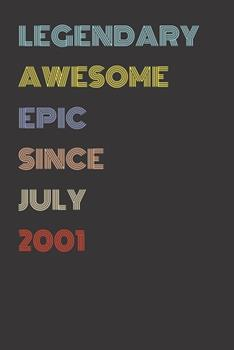 Paperback Legendary Awesome Epic since July 2001 - Birthday Gift for 18 Year Old Men and Women Born In 2001 : Blank Lined Retro Journal Notebook, Diary, Vintage Planner Book