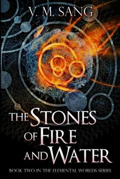 Paperback The Stones of Fire and Water (Elemental Worlds Book 2) Book
