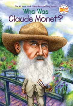 Who Was Claude Monet? - Book  of the Who Was/Is...?