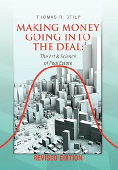 Hardcover Making Money Going into the Deal: The Art & Science of Real Estate Book
