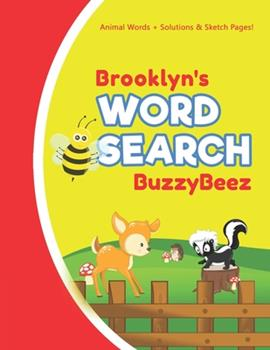 Paperback Brooklyn's Word Search : Solve Safari Farm Sea Life Animal Wordsearch Puzzle Book + Draw & Sketch Sketchbook Activity Paper - Help Kids Spell Improve Vocabulary Letter Spelling Memory Logic Skills Creativity - Creative Fun - Personalized Name Letter B Book