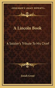Hardcover A Lincoln Book : A Soldier's Tribute to His Chief Book