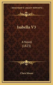 Hardcover Isabella V3 : A Novel (1823) Book