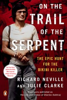 Paperback On the Trail of the Serpent: The Epic Hunt for the Bikini Killer Book