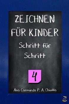 Paperback ZEICHNEN F?R KINDER Schritt f?r Schritt 4 [German] Book