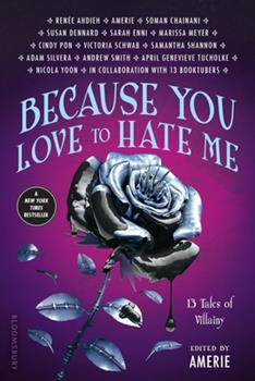 Paperback Because You Love to Hate Me: 13 Tales of Villainy Book