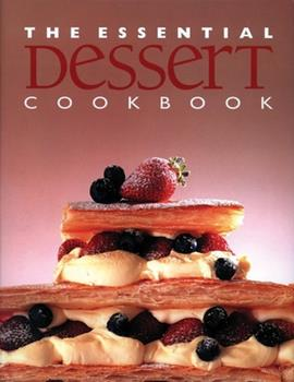 Hardcover The Essential Dessert Cookbook Book