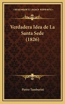 Hardcover Verdadera Idea de la Santa Sede Book