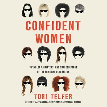 Audio CD Confident Women: Swindlers, Grifters, and Shapeshifters of the Feminine Persuasion Book